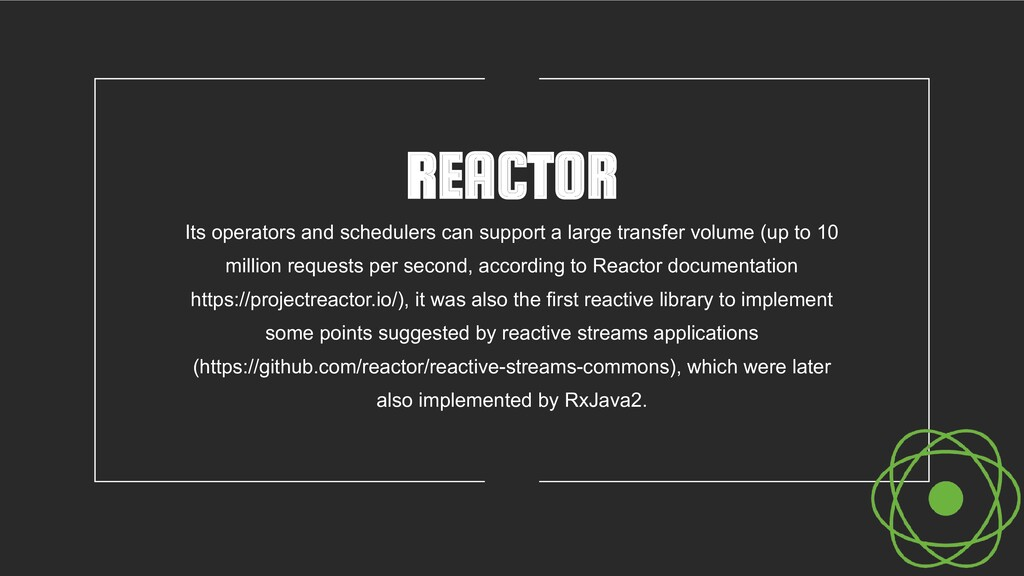 REACTOR Its operators and schedulers can suppor...