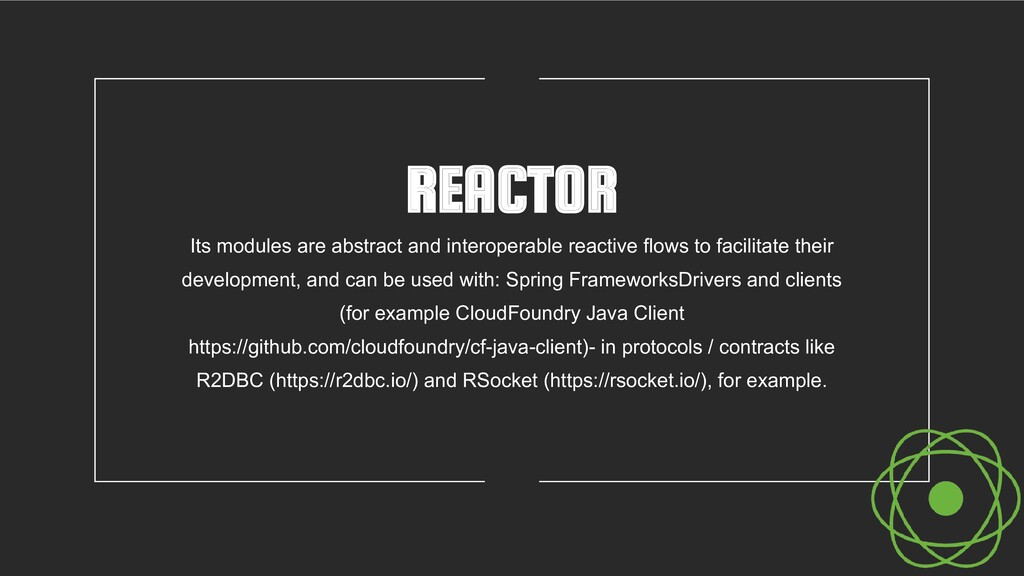 REACTOR Its modules are abstract and interopera...