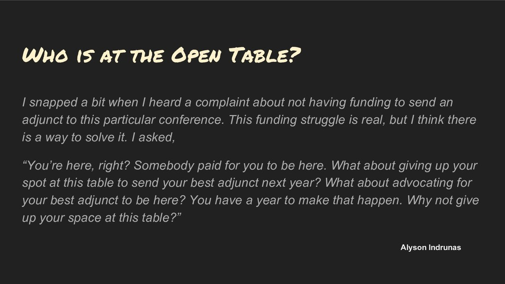 Who is at the Open Table? I snapped a bit when ...