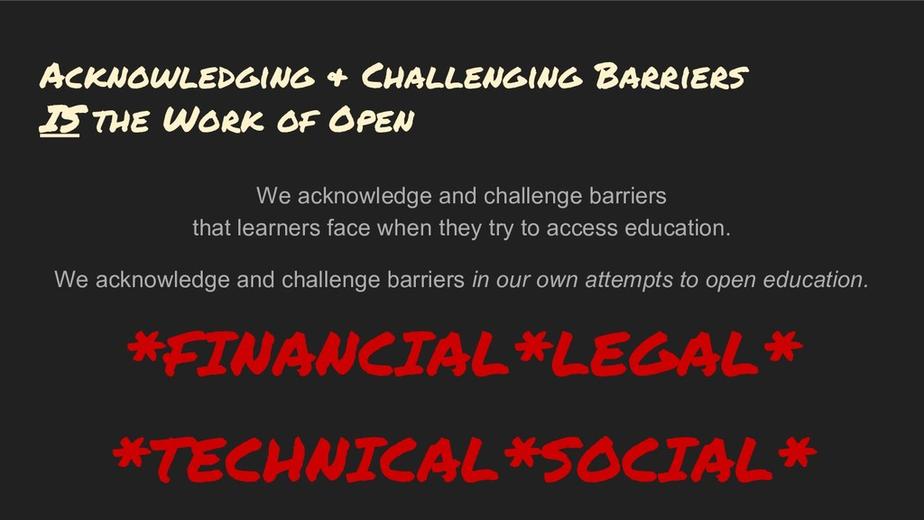 Acknowledging & Challenging Barriers IS the Wor...