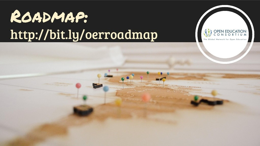 Roadmap: http://bit.ly/oerroadmap