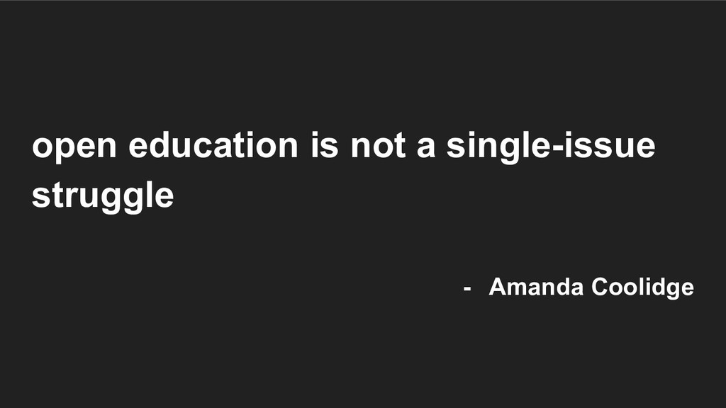 open education is not a single-issue struggle -...