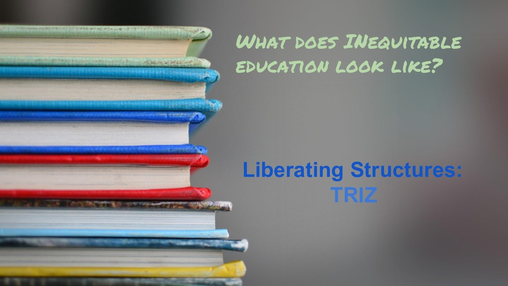 What does INequitable education look like? Libe...