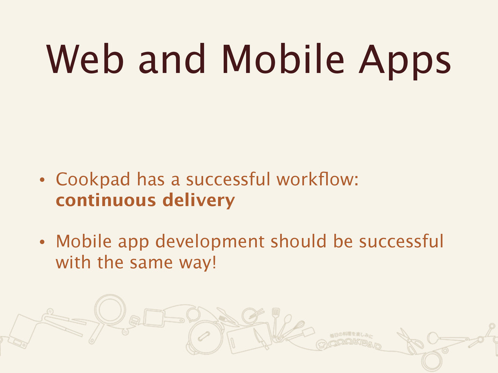 Web and Mobile Apps • Cookpad has a successful ...
