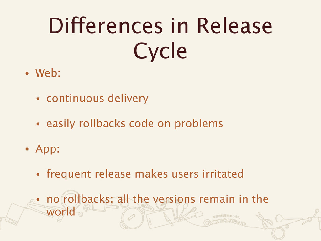 Differences in Release Cycle • Web:
