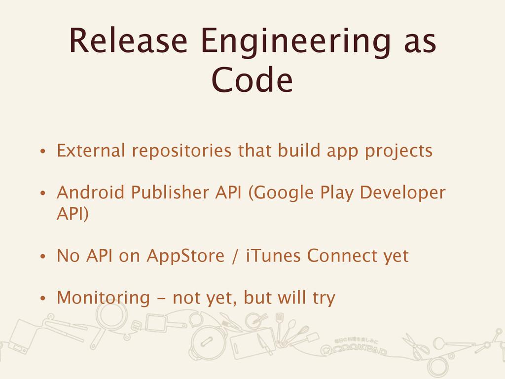 Release Engineering as Code • External reposito...