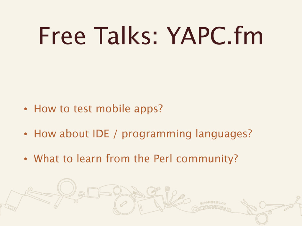 Free Talks: YAPC.fm • How to test mobile apps?