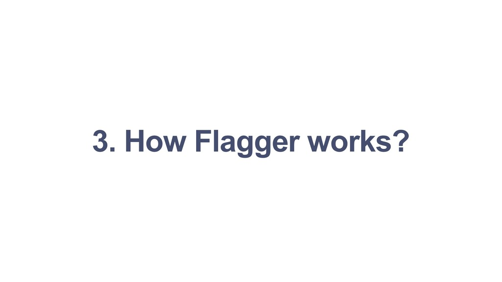 3. How Flagger works?
