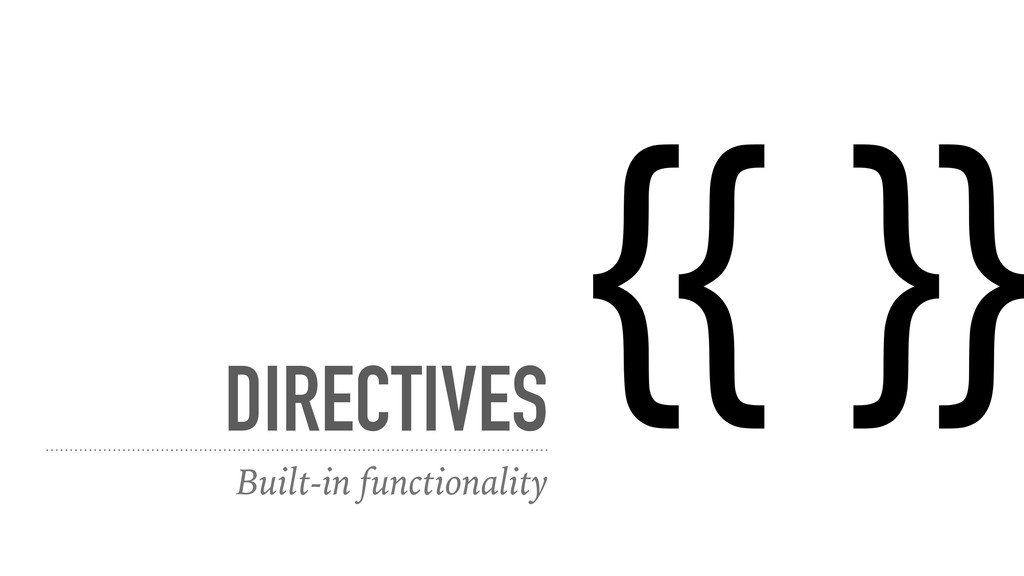DIRECTIVES Built-in functionality