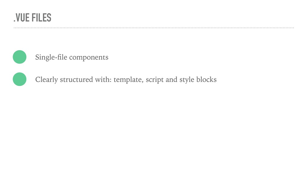 .VUE FILES Single-file components Clearly struct...