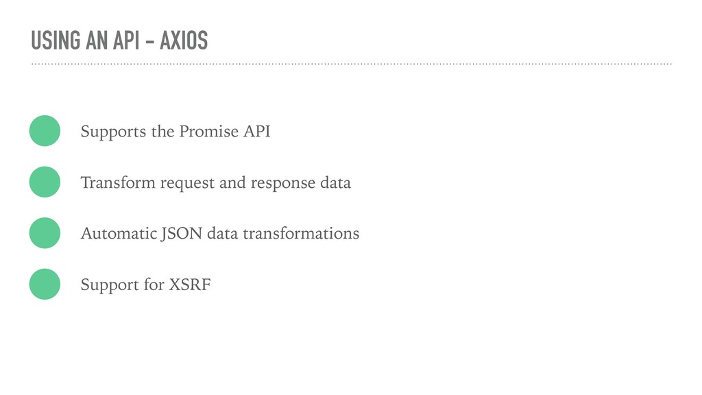 USING AN API - AXIOS Supports the Promise API T...