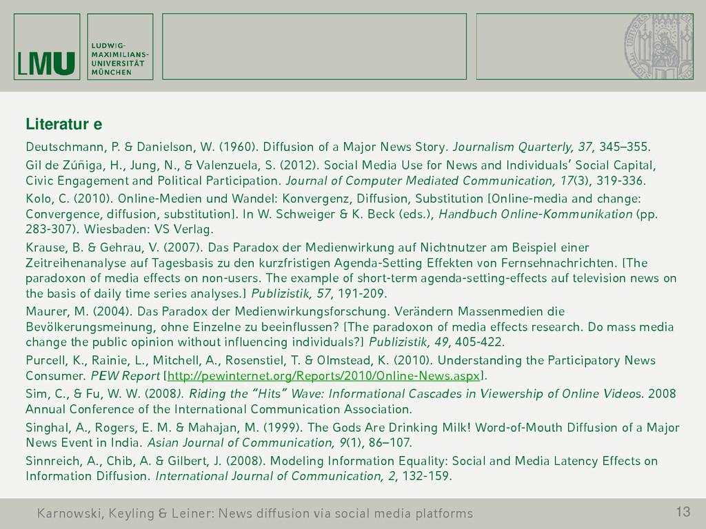 13 Literatur e Deutschmann, P. & Danielson, W. ...