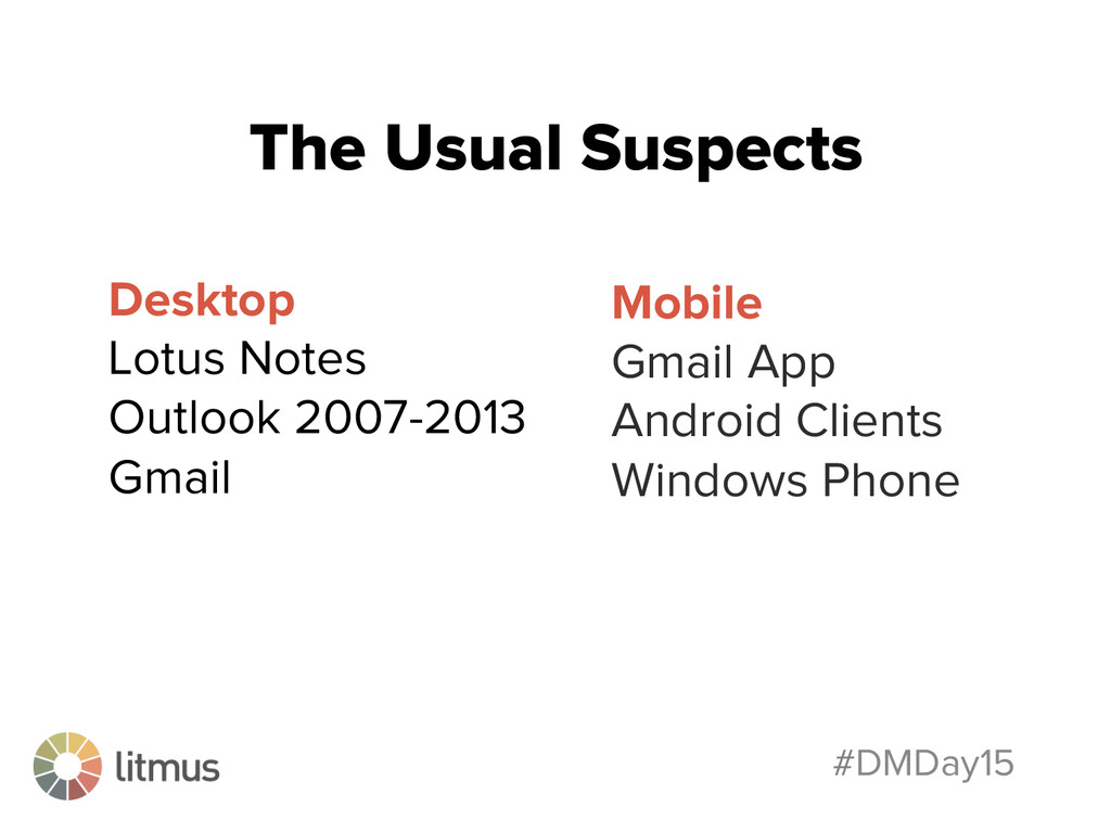 #DMDay15 The Usual Suspects Desktop Lotus Notes...