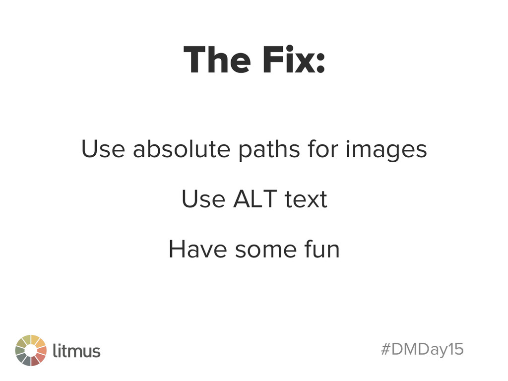 #DMDay15 The Fix: Use absolute paths for images...