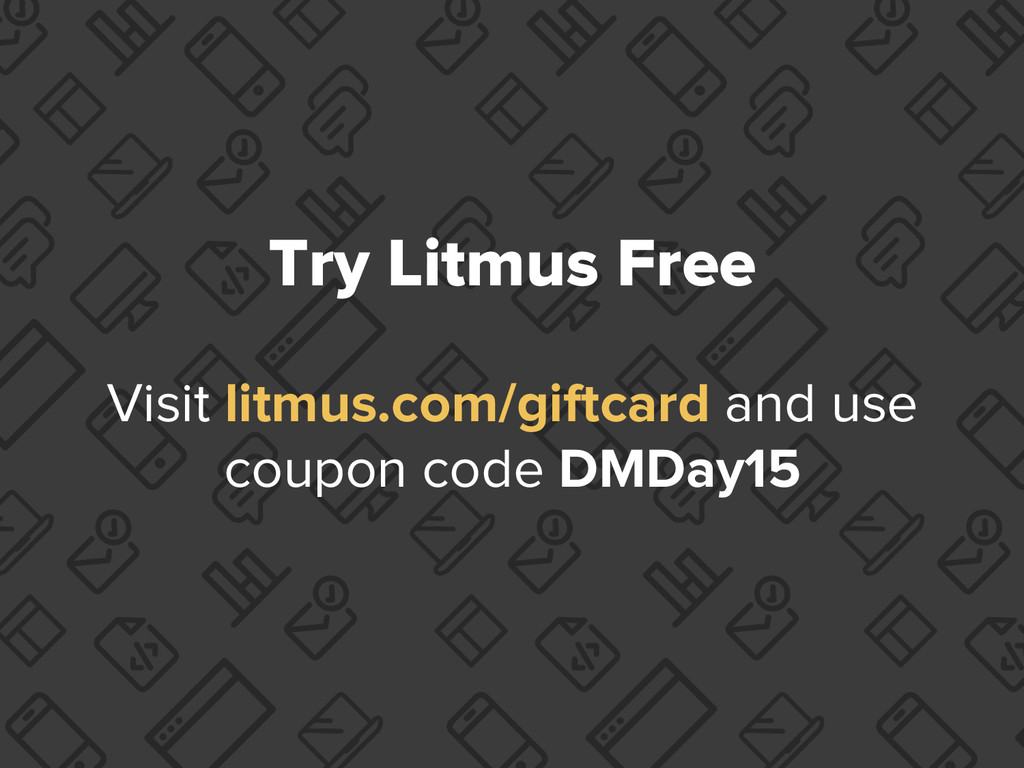 Try Litmus Free Visit litmus.com/giftcard and u...
