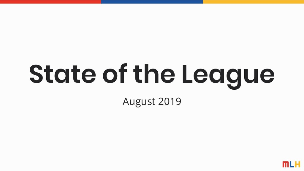 State of the League August 2019