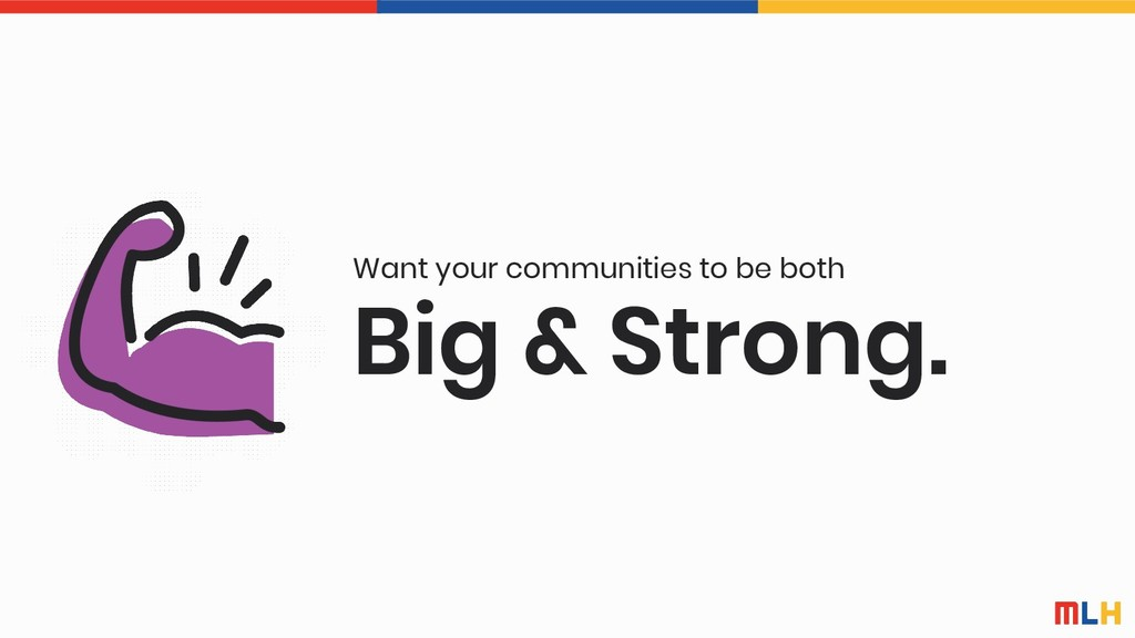 Big & Strong. Want your communities to be both