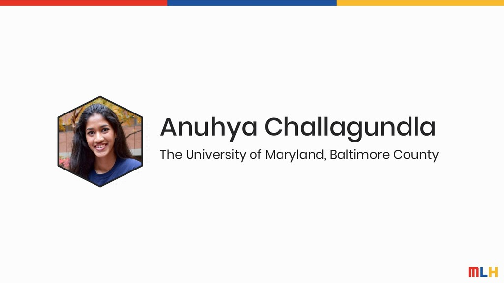 Anuhya Challagundla The University of Maryland,...