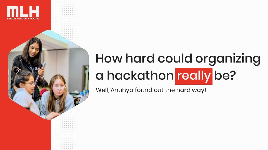 How hard could organizing a hackathon really be...