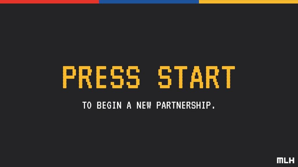 PRESS START TO BEGIN A NEW PARTNERSHIP.