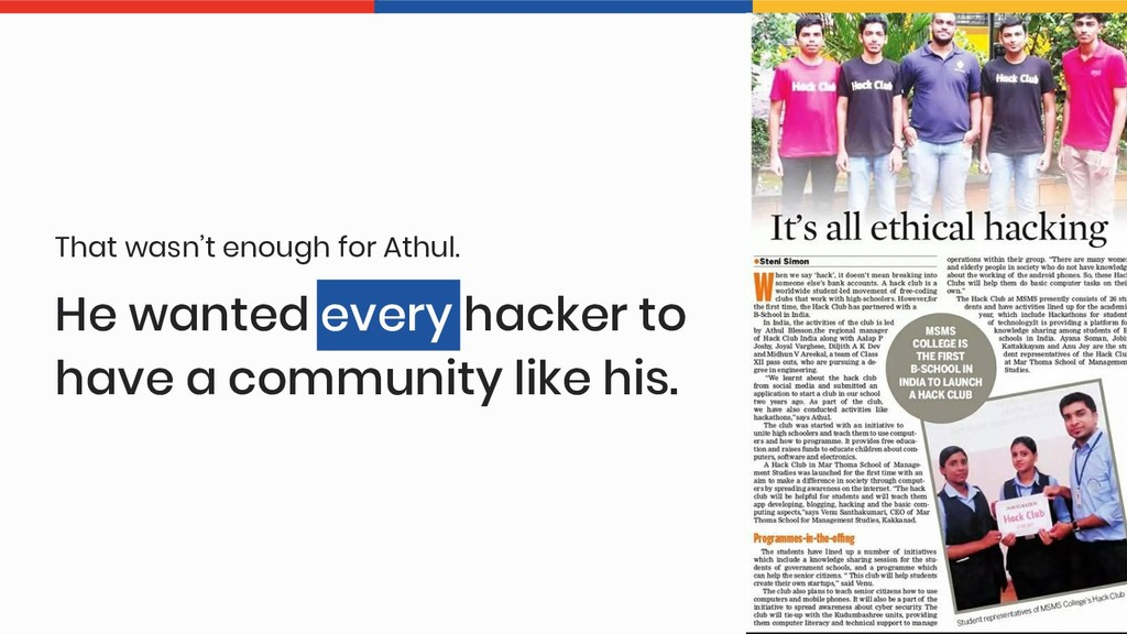 He wanted every hacker to have a community like...