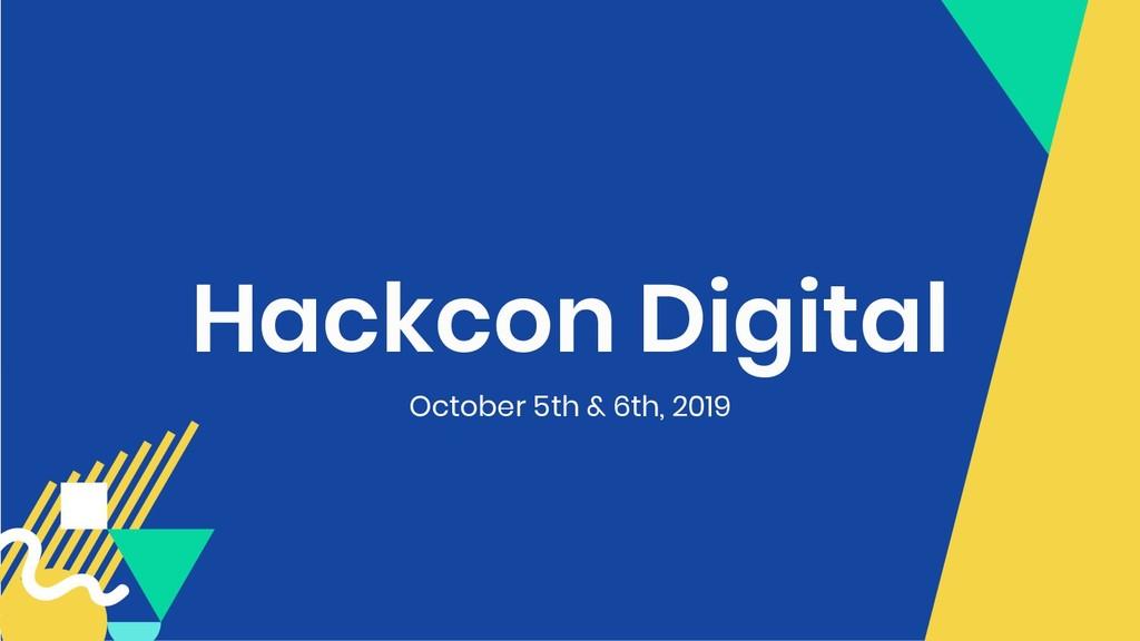Hackcon Digital October 5th & 6th, 2019