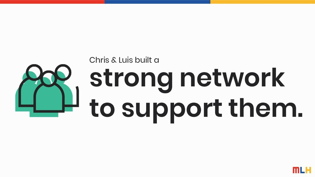strong network to support them. Chris & Luis bu...