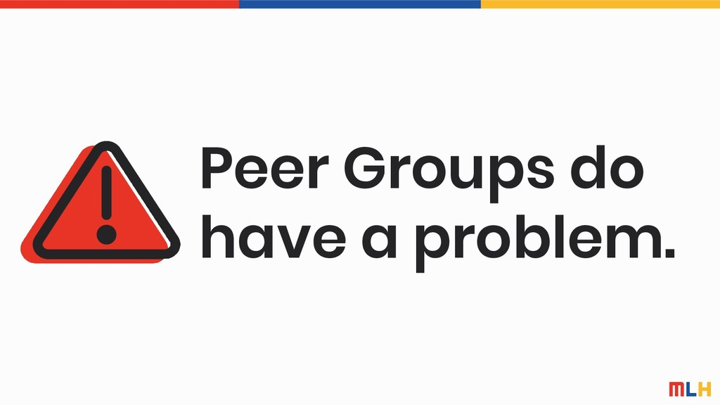 Peer Groups do have a problem.