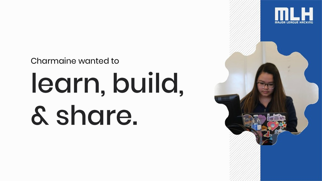 learn, build, & share. Charmaine wanted to