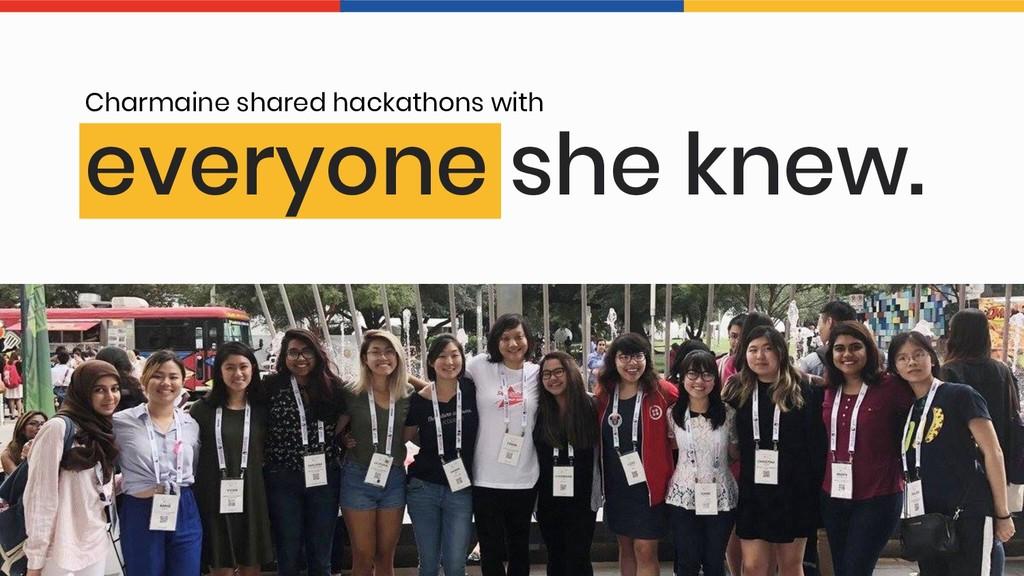 everyone she knew. Charmaine shared hackathons ...
