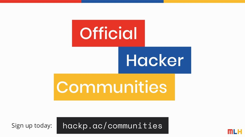 hackp.ac/communities Sign up today: Official Ha...