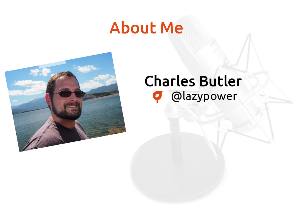 Charles Butler @lazypower About Me
