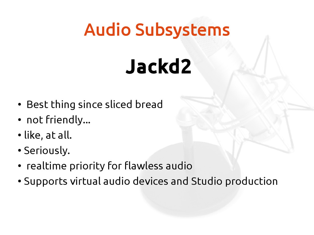 Audio Subsystems Jackd2 ● Best thing since slic...