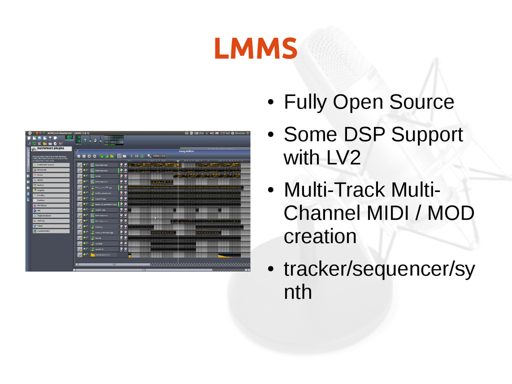 LMMS ● Fully Open Source ● Some DSP Support wit...