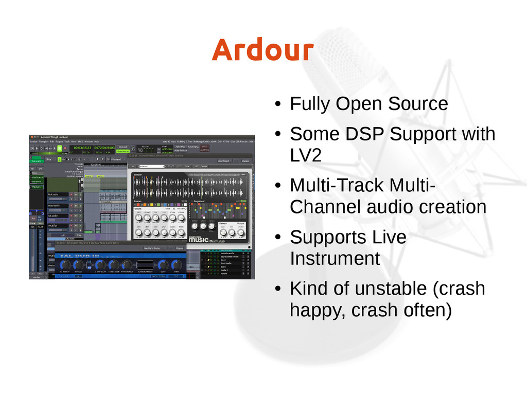 Ardour ● Fully Open Source ● Some DSP Support w...