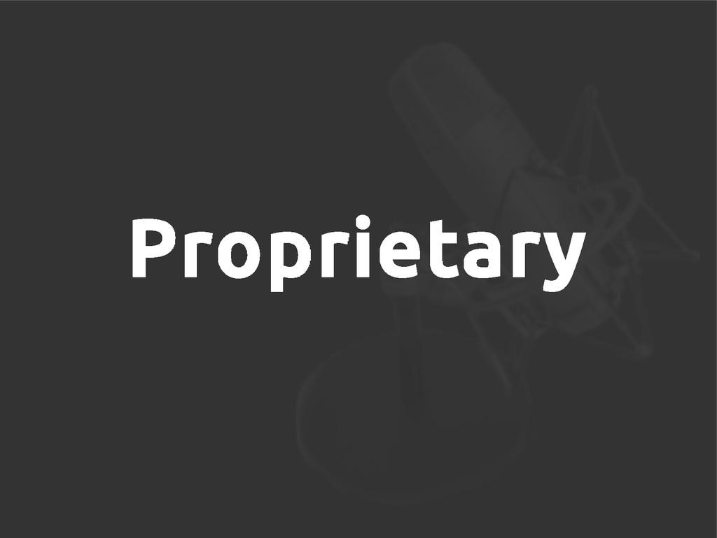 Proprietary