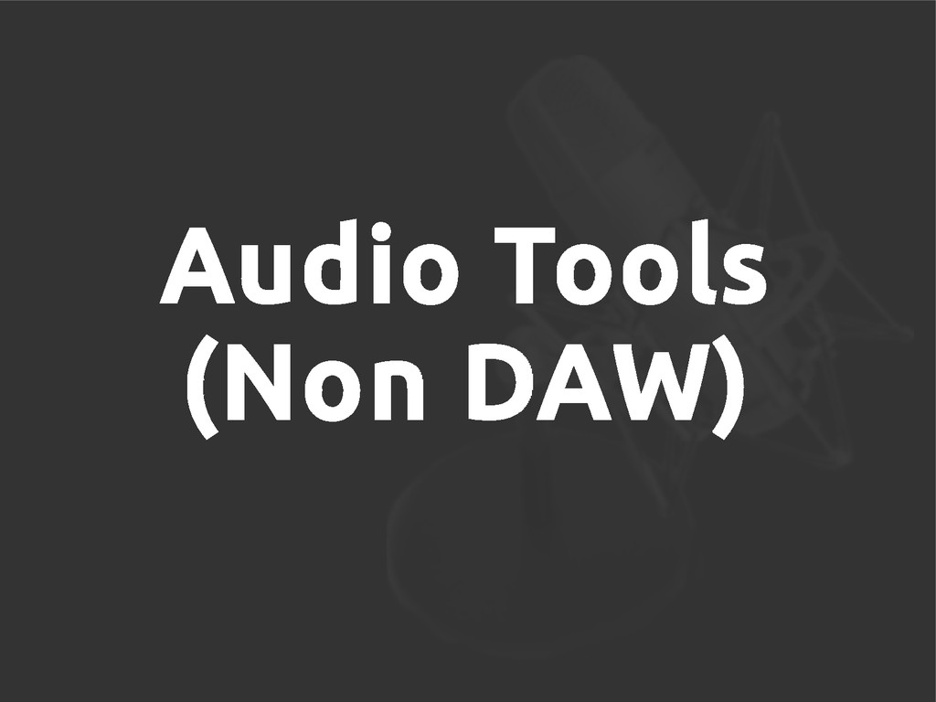 Audio Tools (Non DAW)