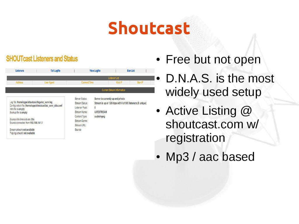 Shoutcast ● Free but not open ● D.N.A.S. is the...