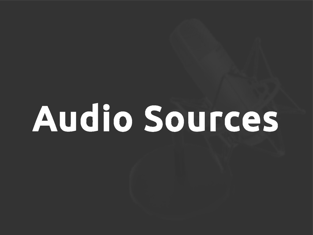 Audio Sources