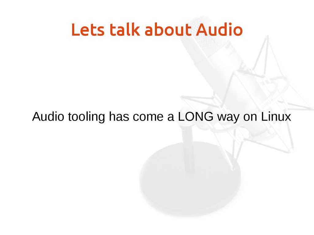 Lets talk about Audio Audio tooling has come a ...