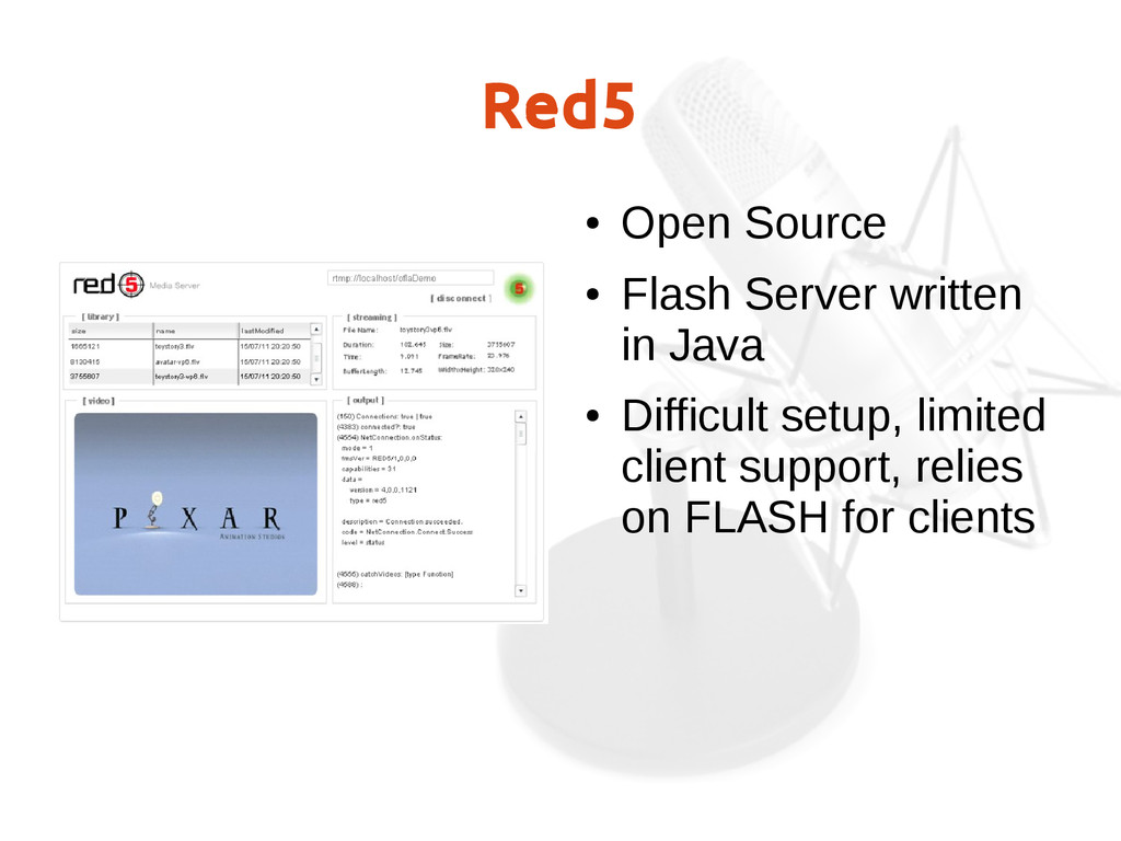 Red5 ● Open Source ● Flash Server written in Ja...