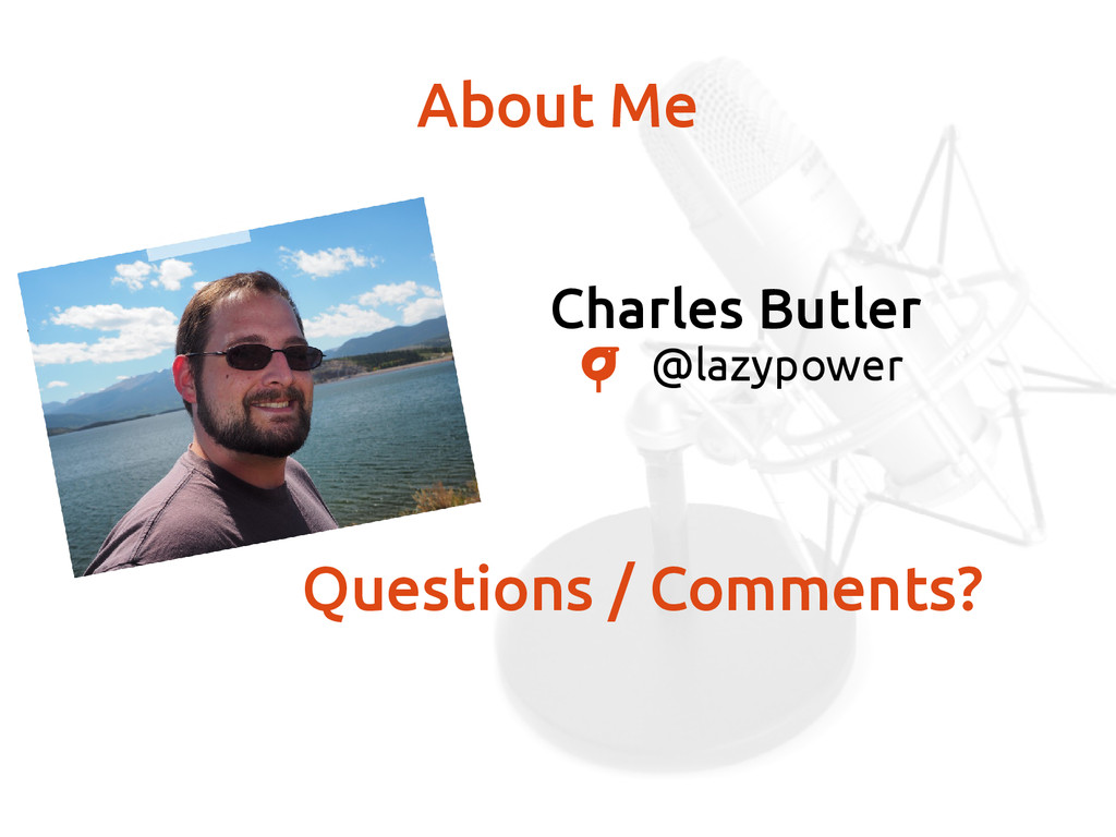 Charles Butler @lazypower About Me Questions / ...