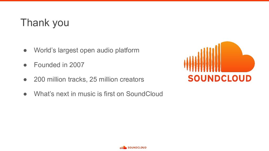 Thank you ● World's largest open audio platform...