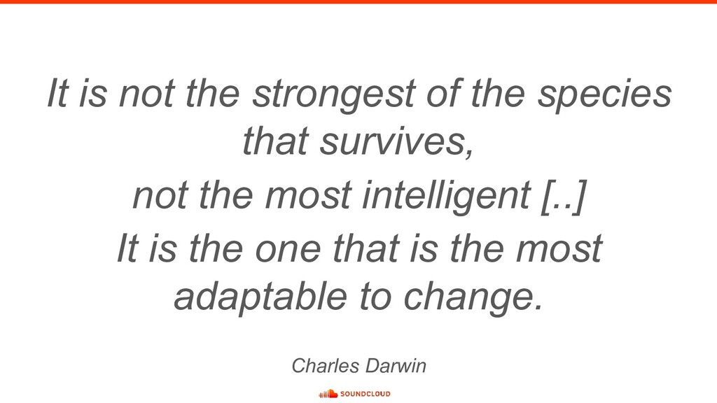 It is not the strongest of the species that sur...
