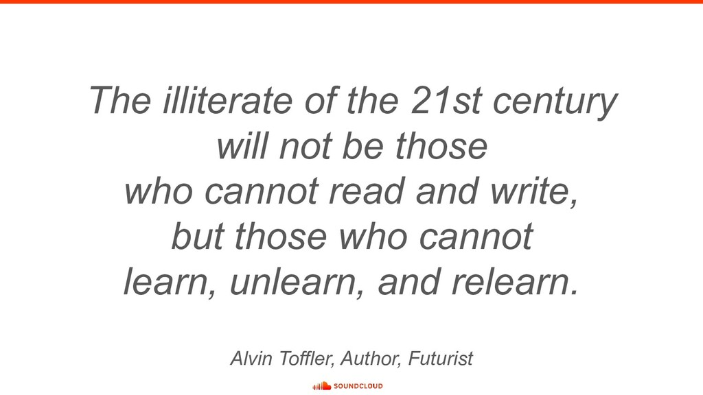 The illiterate of the 21st century will not be ...