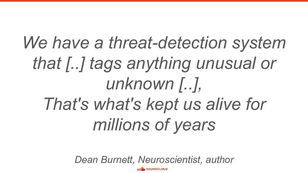 Dean Burnett, Neuroscientist, author We have a ...