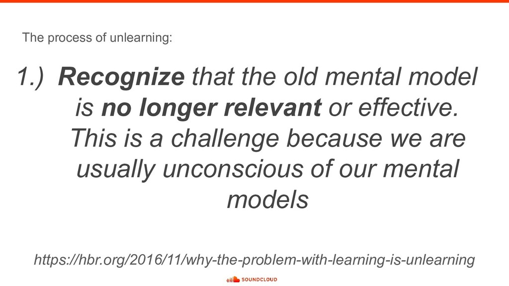 The process of unlearning: 1.) Recognize that t...