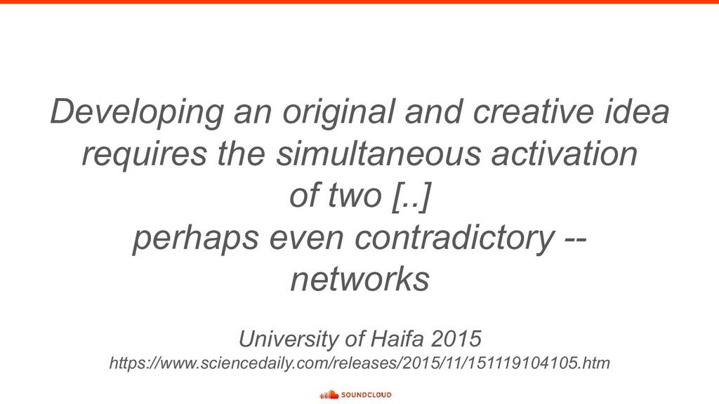 Developing an original and creative idea requir...