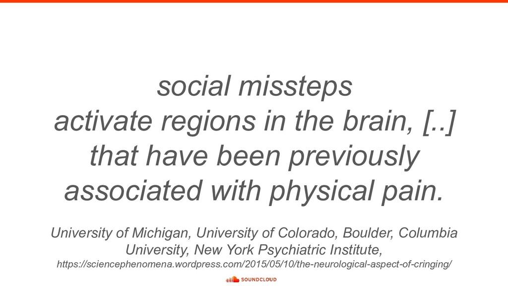social missteps activate regions in the brain, ...