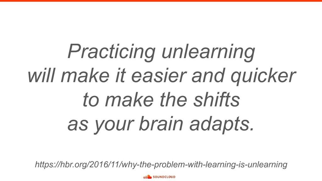 Practicing unlearning will make it easier and q...